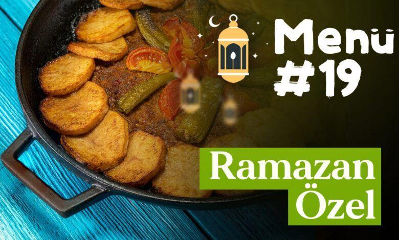 Ramazan 19. Gün İftar Menüsü
