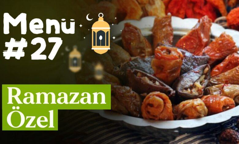 Ramazan 27. Gün İftar Menüsü